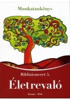 Harmat Kiadó: Életrevaló (Bibliaismeret 5.) Munkafüzet- Rendelésre