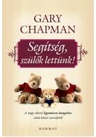 Gary Chapman: Segítség, szülők lettünk!
