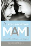 Susan Merrill: A szenvedélyes MAMI