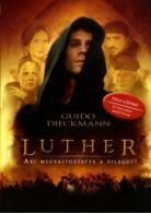 Luther - Aki megváltoztatta a világot