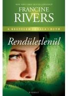 Francine Rivers: Rendíthetetlenül - Ruth