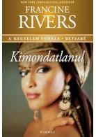 Francine Rivers: Kimondatlanul - Betsabé