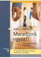 Gary Chapman: Maradjunk együtt!