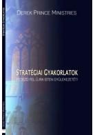 Derek Prince Ministries: Stratégiai gyakorlatok - Fedezd fel újra Isten Gyülekezetét