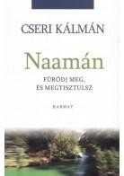 Naámán - Fürödj meg és megtisztulsz!