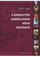 Tony Lane: A keresztény gondolkodás rövid története