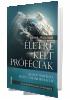 Életre kelt próféciák - 1. könyv