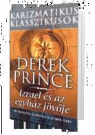 Derek Prince: Izrael és az egyház jövője