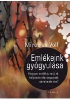 Miroslav Volf: Emlékeink gyógyulása