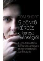 Short Tom: 5 döntő kérdés a kereszténységről